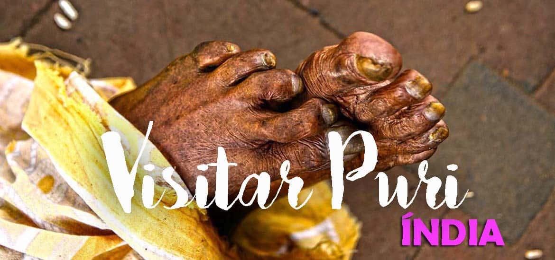 Visitar PURI e testemunhar o extraordinário poder da fé e do hinduísmo | Índia