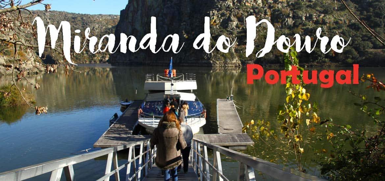Explorar a beleza natural e cultural quando visitar MIRANDA DO DOURO | Portugal