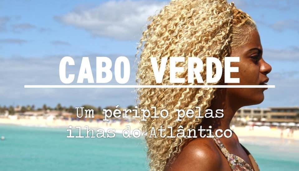CABO VERDE | Dicas de viagem, hotéis e lugares a visitar nas ilhas