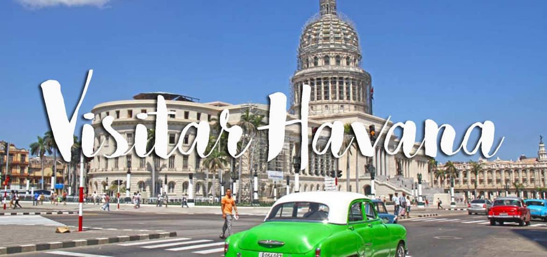 Visitar HAVANA | Os lugares obrigatórios a visitar e o que fazer na capital de Cuba