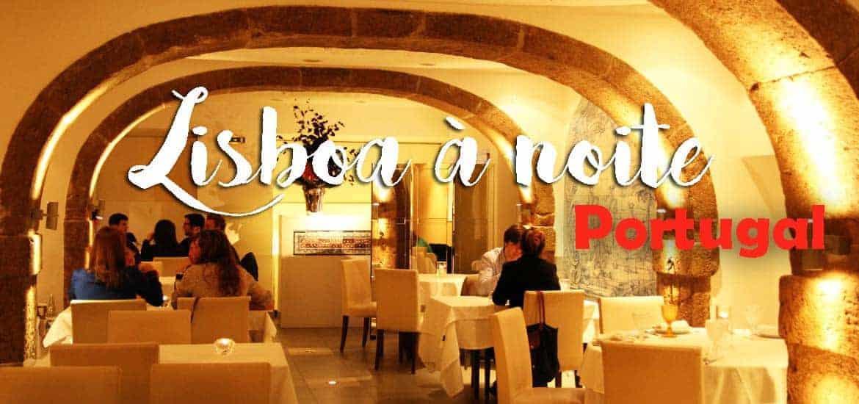 LISBOA À NOITE, comer bem no restaurante do Bairro Alto de Lisboa