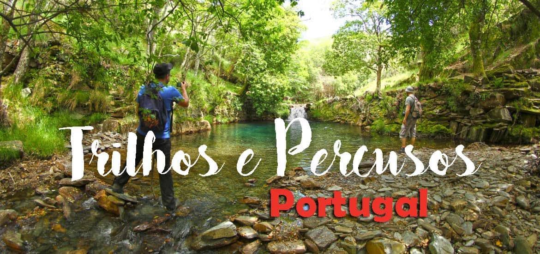 Os melhores percursos pedestres ou TRILHOS EM PORTUGAL