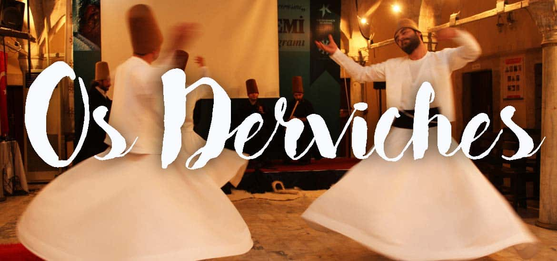 DERVICHES, ao som do Corão o espírito gira | Turquia