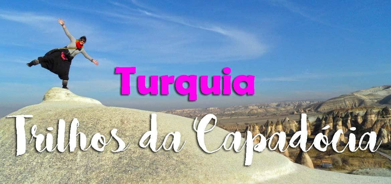 Os melhores trilhos e percursos pedestres na CAPADÓCIA | Turquia