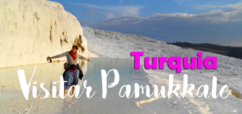 Os encantos de PAMUKKALE e tudo o que precisa de saber para visitar esta maravilha | Turquia