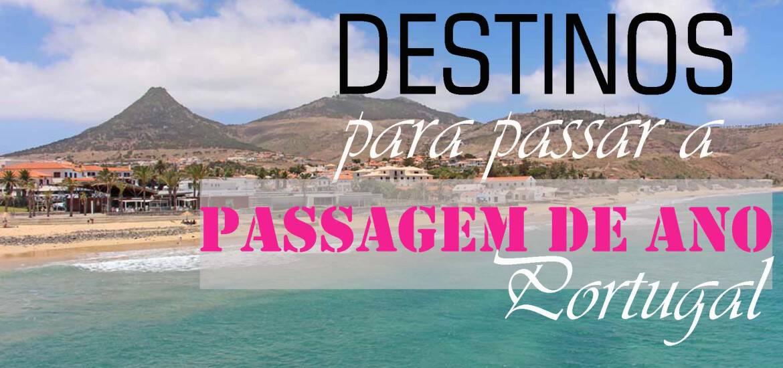 Os melhores destinos para a PASSAGEM DE ANO EM PORTUGAL