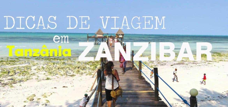 ZANZIBAR - Dicas, praias, o que visitar, ver e fazer na ilha paraíso