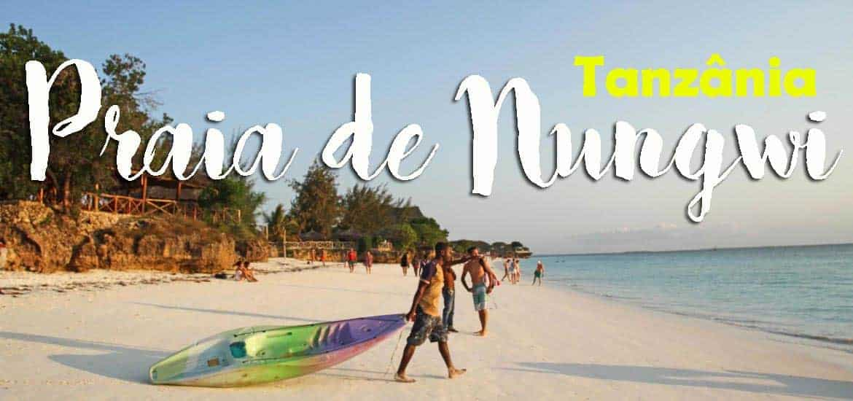 PRAIA DE NUNGWI - Uma das praias mais belas de Zanzibar na Tanzânia