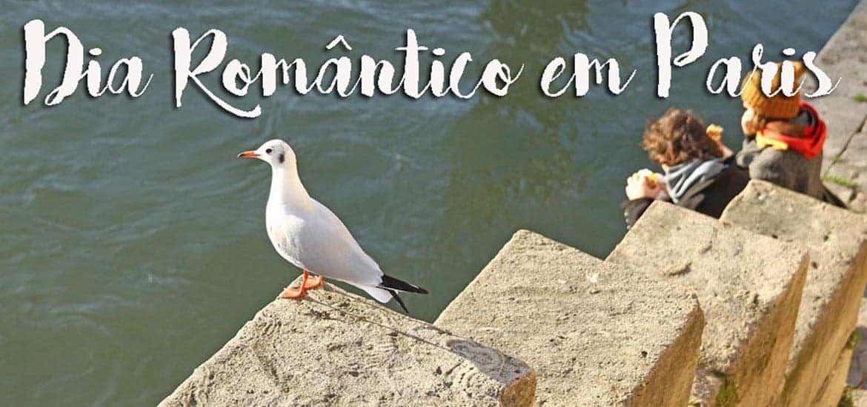 DIA ROMÂNTICO EM PARIS - Roteiro com surpresas para fazer a dois