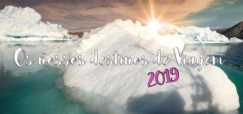 Ano novo, viagens novas! Os nossos destinos de viagem para 2019