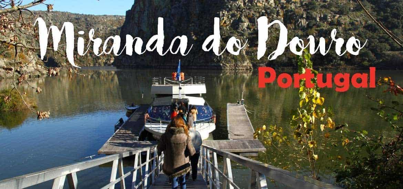 MIRANDA DO DOURO | Visitar a beleza natural e cultural do rio