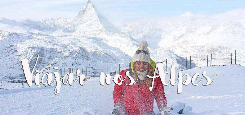 VIAJAR NOS ALPES - Roteiro de 5 dias - Genebra, Zermatt e Chamonix