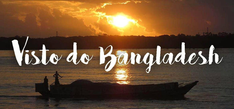 VISTO DO BANGLADESH | Tudo o que precisa saber para tirar o visto na Embaixada do Bangladesh em Lisboa