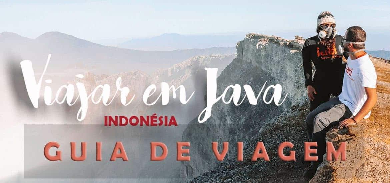 JAVA – INDONÉSIA [GUIA DE VIAGEM] Roteiro para viajar e o que visitar