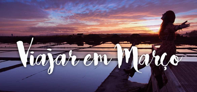VIAJAR EM MARÇO | TOP 10 Lugares para visitar no mês de Março