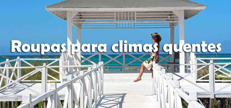 ROUPA DE VIAGEM PARA VERÃO - Que levar para climas quentes