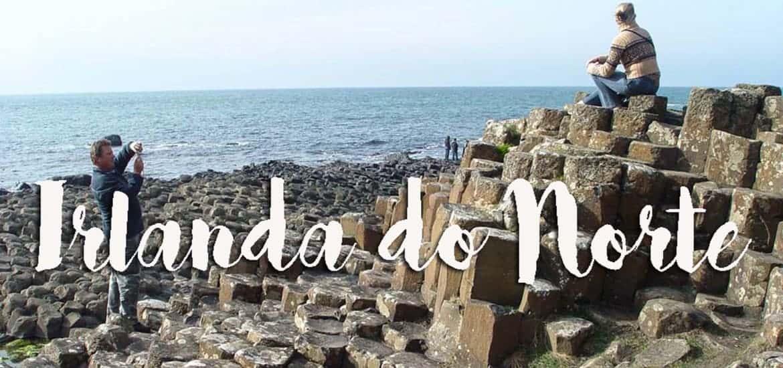 IRLANDA DO NORTE - O que ver e fazer quando visitar desde Dublin