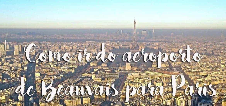 AEROPORTO DE BEAUVAIS - Como ir do aeroporto para Paris, França