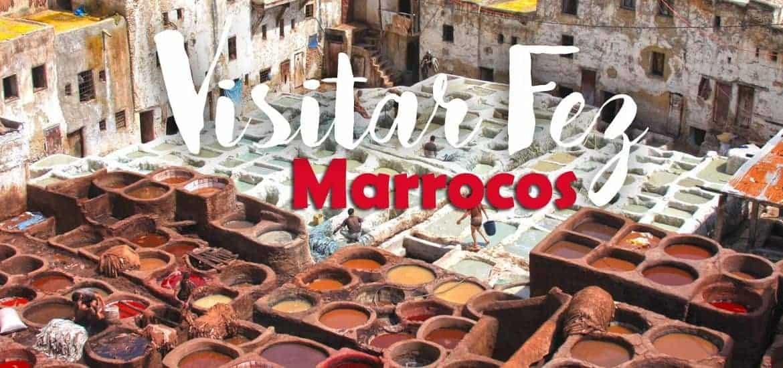 VISITAR FEZ - MARROCOS   Roteiro de 3 dias de exotismo árabe