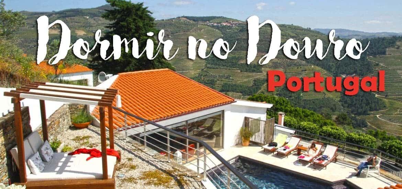 DORMIR NO DOURO | Os melhores hotéis, quintas e alojamentos rurais