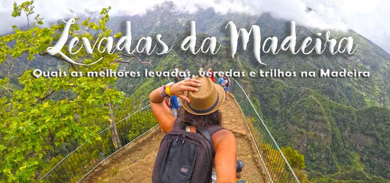 LEVADAS DA MADEIRA | Os melhores trilhos, veredas e levadas da ilha