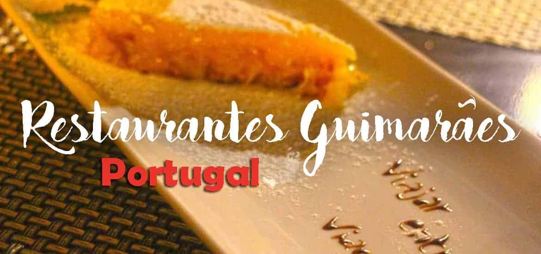 Restaurantes em Guimarães, os melhores lugares para comer