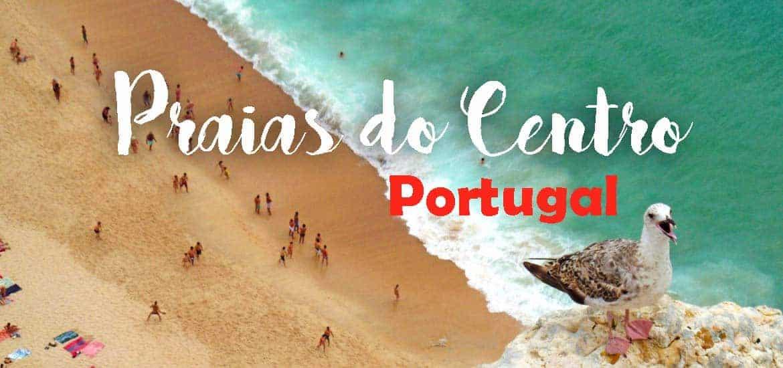 PRAIAS DO CENTRO DE PORTUGAL | Quais as melhores para férias