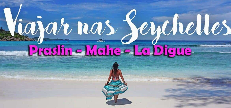 SEYCHELLES | Roteiro 10 dias a visitar as ilhas La Digue, Praslin e Mahé
