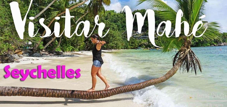 MAHÉ - SEYCHELLES | O que ver e fazer quando visitar a ilha de praia