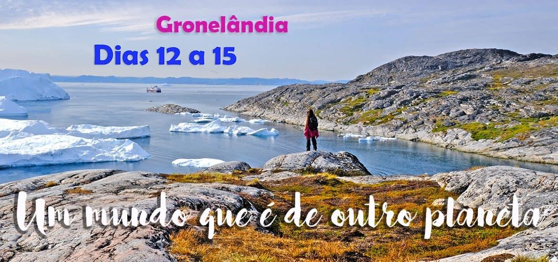 Dia 12 a 15 - Ilulissat, um mundo que é de outro planeta