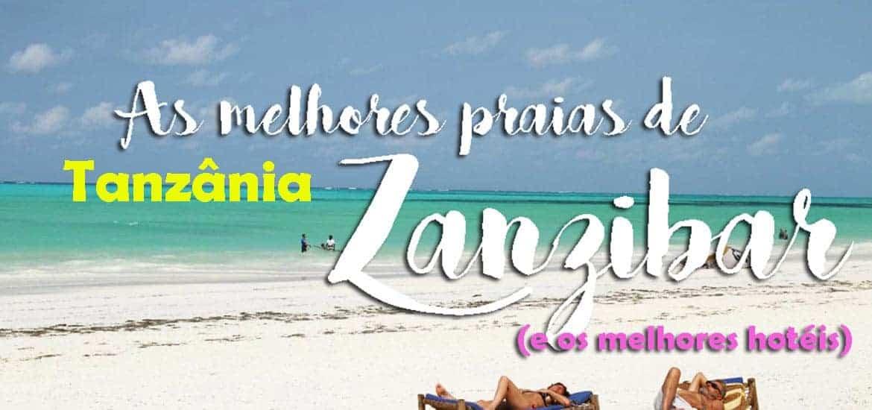PRAIAS DE ZANZIBAR - As melhores praias e alojamentos em cada uma