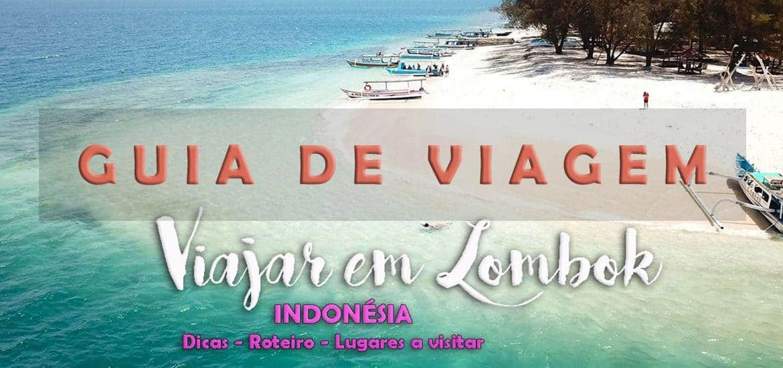 LOMBOK - INDONÉSIA [GUIA DE VIAGEM] Dicas, roteiro e o que visitar