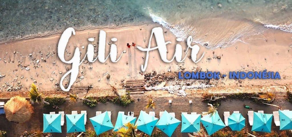 GILI AIR - INDONÉSIA   O que fazer e visitar na ilha paraíso em Lombok