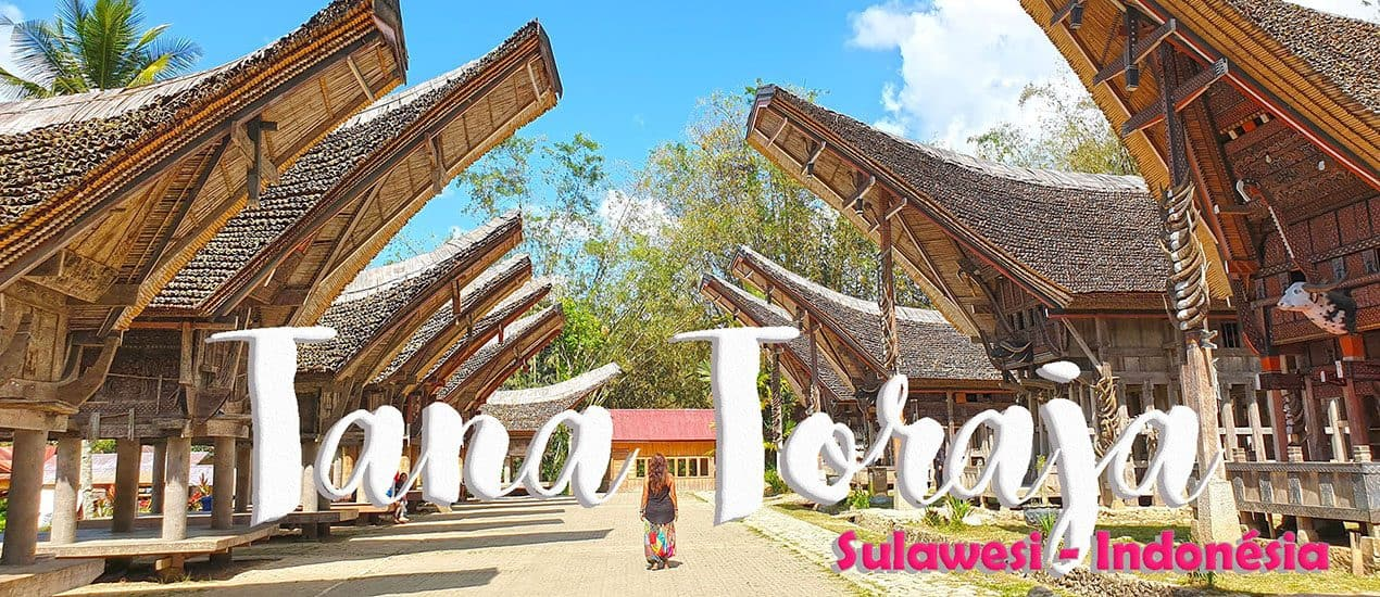 VISITAR TANA TORAJA, a terra onde os mortos convivem com os vivos em Sulawesi