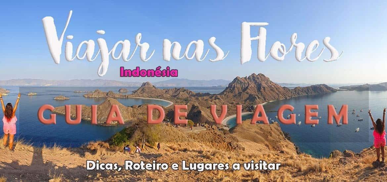 FLORES – INDONÉSIA [GUIA DE VIAGEM] Roteiro, viajar e visitar a ilha