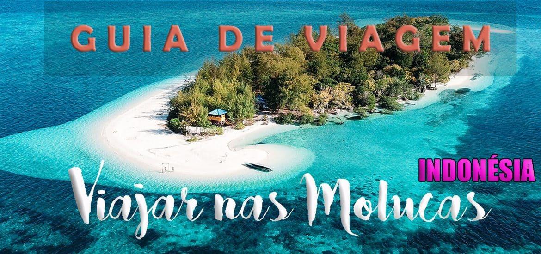 VIAJAR NAS MOLUCAS – INDONÉSIA | { GUIA DE VIAGEM } Dicas, roteiro de viagem (dia-à-dia) e o que visitar nas Ilhas das Especiarias