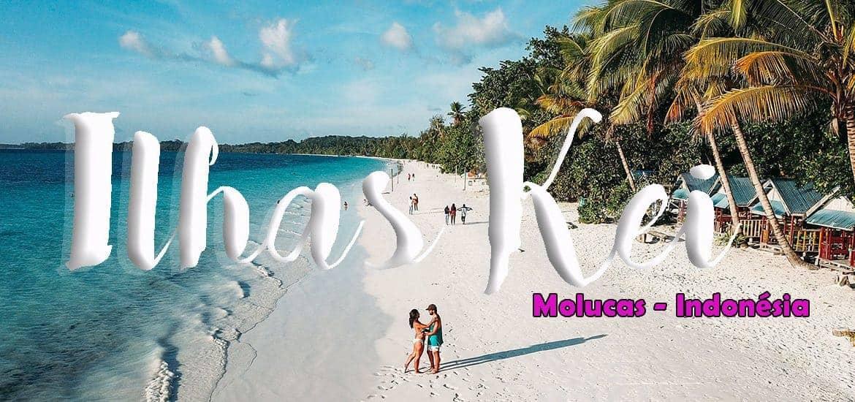 ILHAS KEI - MOLUCAS - INDONÉSIA | Visitar um dos últimos paraísos