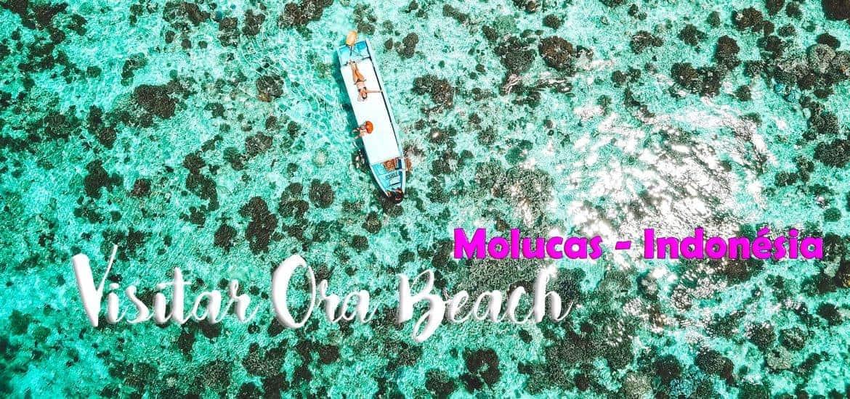 ORA BEACH - MOLUCAS - INDONÉSIA | Visitar Ambon e o paraíso
