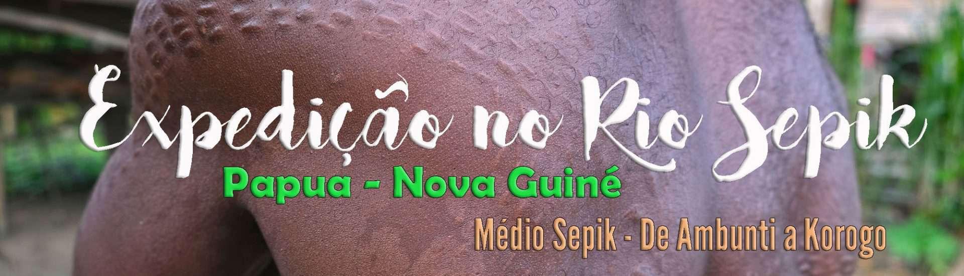 Dias 141 a 144 – MÉDIO SEPIK, a descida do rio Sepik (de Ambunti a Pagwi e Wewak) | Papua Nova Guiné