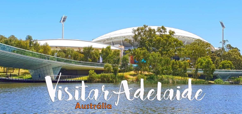 ADELAIDE - AUSTRÁLIA | Visitar a capital do estado Austrália Meridional