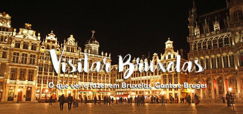 BRUXELAS | O que visitar, ver e fazer em três dias com Bruges e Gante