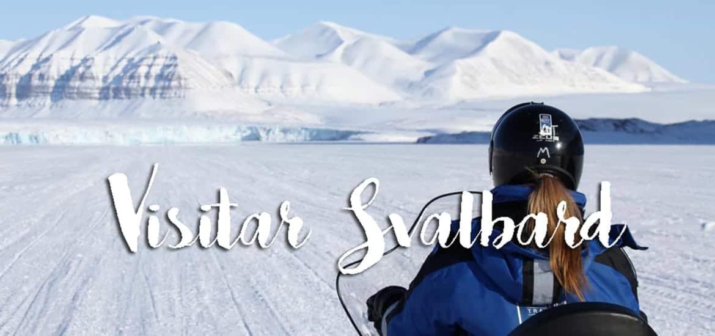 SVALBARD - NORUEGA | Visitar a ilha mais próxima do Pólo Norte
