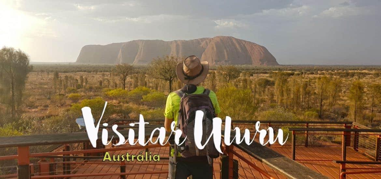 ULURU - AUSTRÁLIA | Visitar Ayers Rock, o local sagrado dos aborígenes