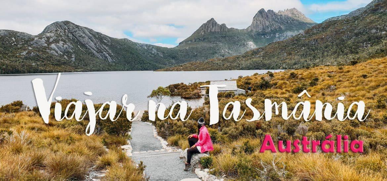 TASMÂNIA - AUSTRÁLIA | O que visitar, ver e fazer num roteiro na ilha