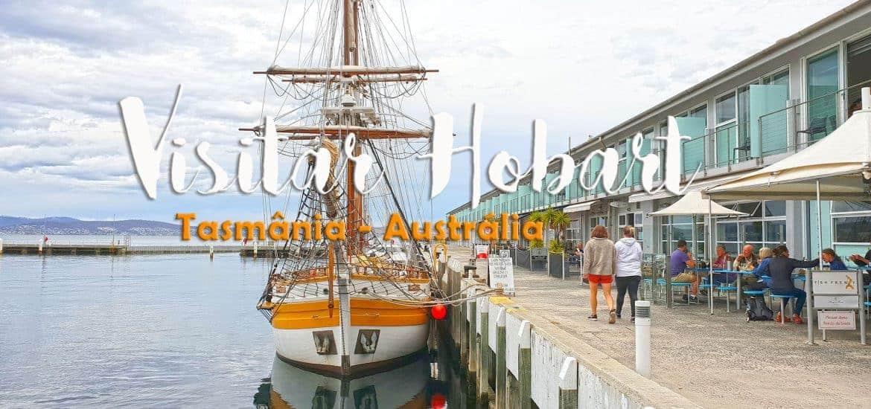 HOBART - AUSTRÁLIA | O que visitar, ver e fazer na capital da Tasmânia