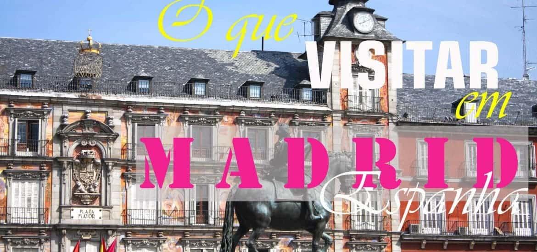 MADRID | O que visitar, com roteiro, dicas e sugestões de hotéis