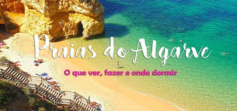 AS MELHORES PRAIAS DO ALGARVE | O que ver e fazer em cada uma delas, e onde dormir no Algarve