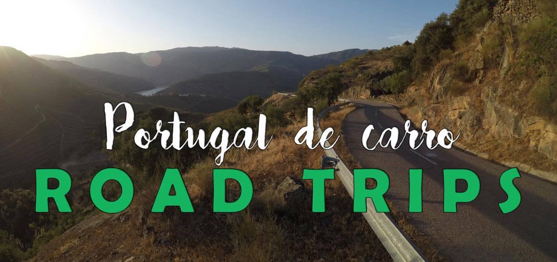 PORTUGAL DE CARRO | Roteiros para roadtrips em Portugal