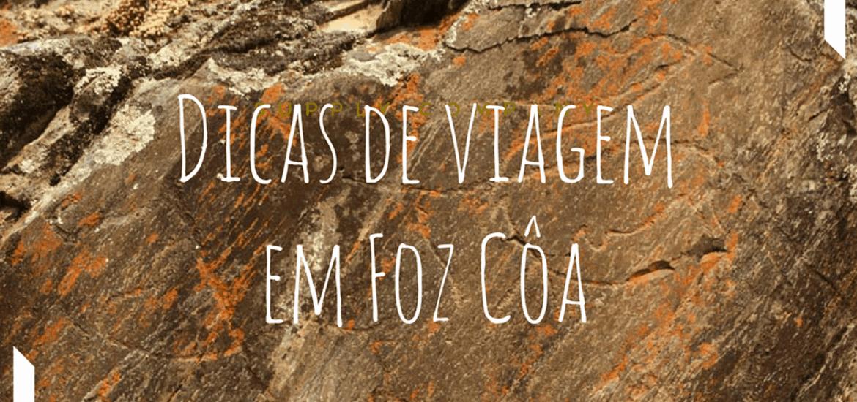 VISITAR FOZ CÔA, dicas para conhecer a região e as gravuras rupestres