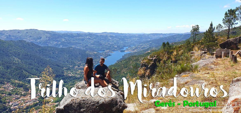 TRILHO DOS MIRADOUROS DO GERÊS - PR6 | Um trilho para conhecer as meias belas vistas panorâmicas da Serra do Gerês